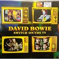 DAVID BOWIE - Switch On The TV (lp) Ltd Edit Colored Vinyl -E.U - 33T