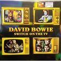 DAVID BOWIE - Switch On The TV (lp) Ltd Edit Colored Vinyl -E.U - LP