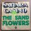 SAND FLOWERS ( THE ) - SAHARA CASINO / PACIFIC GRAPEFRUIT - 45T SP 2 titres