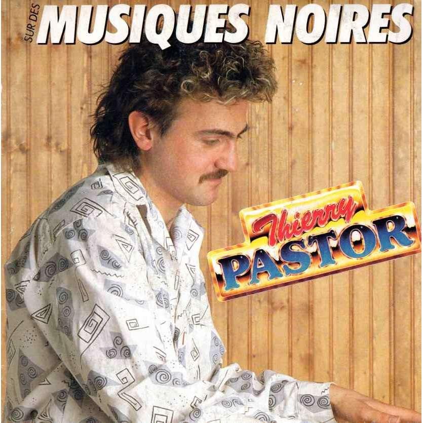 Thierry Pastor Musiques noires / Sexy comme toi