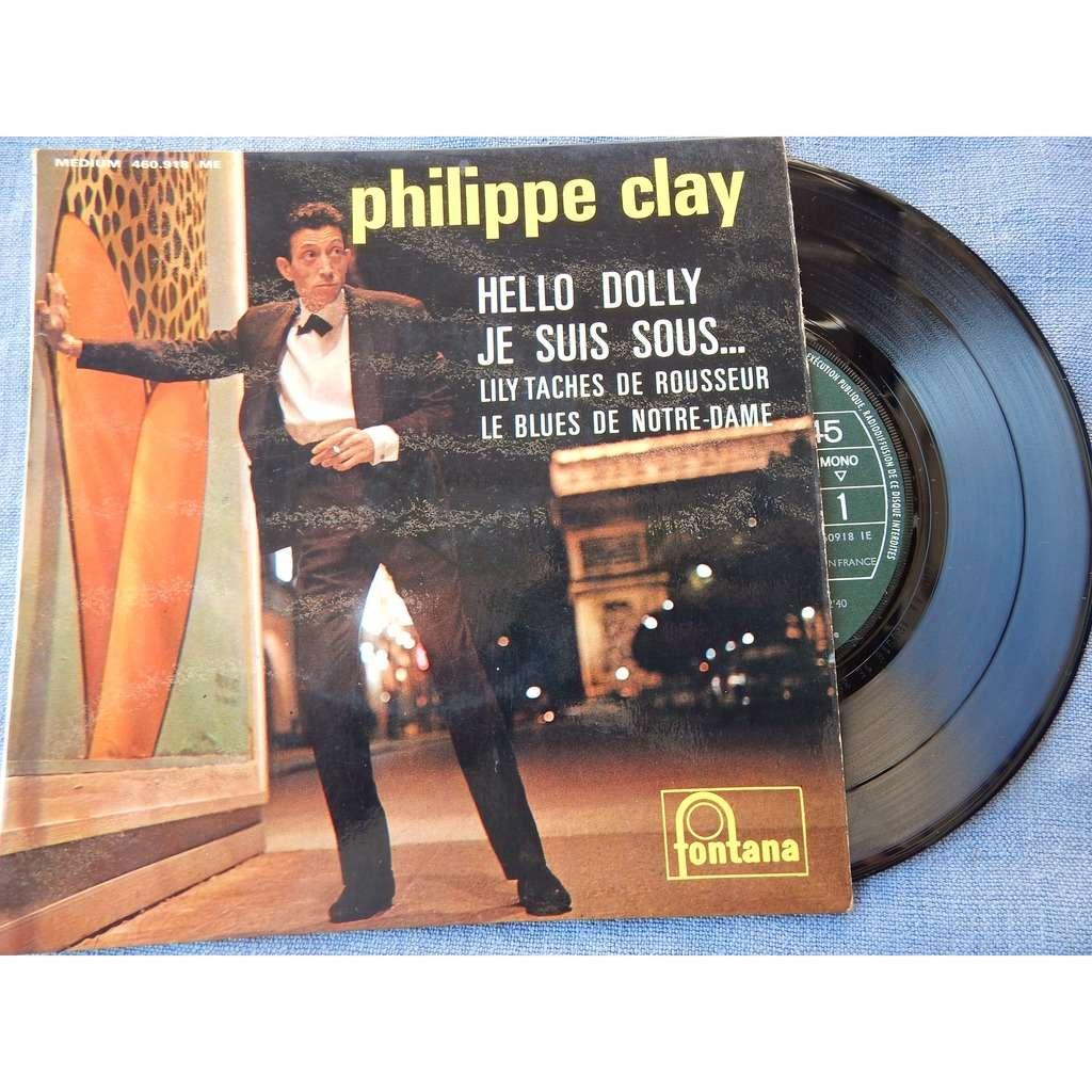 philippe clay Hello Dolly - je suis sous...- lily taches de rousseur - le blues de notre-dame