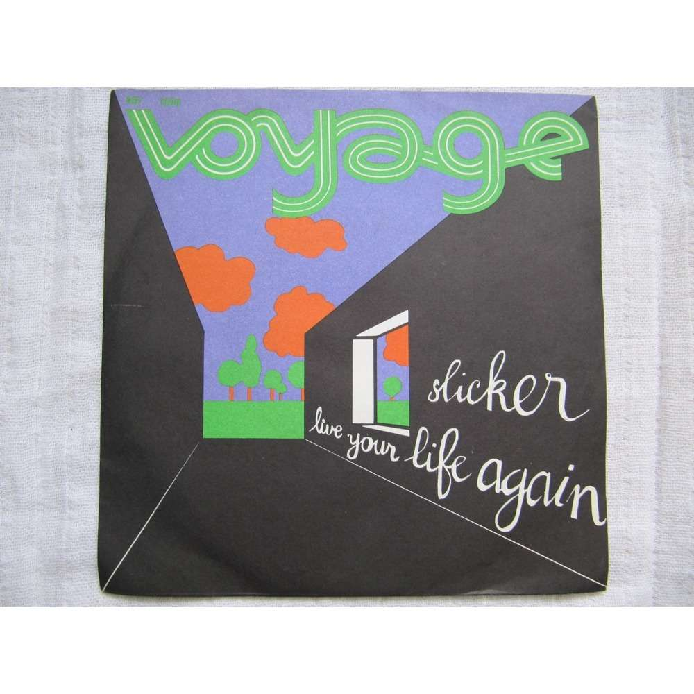Voyage Slicker / Live Your Life Again