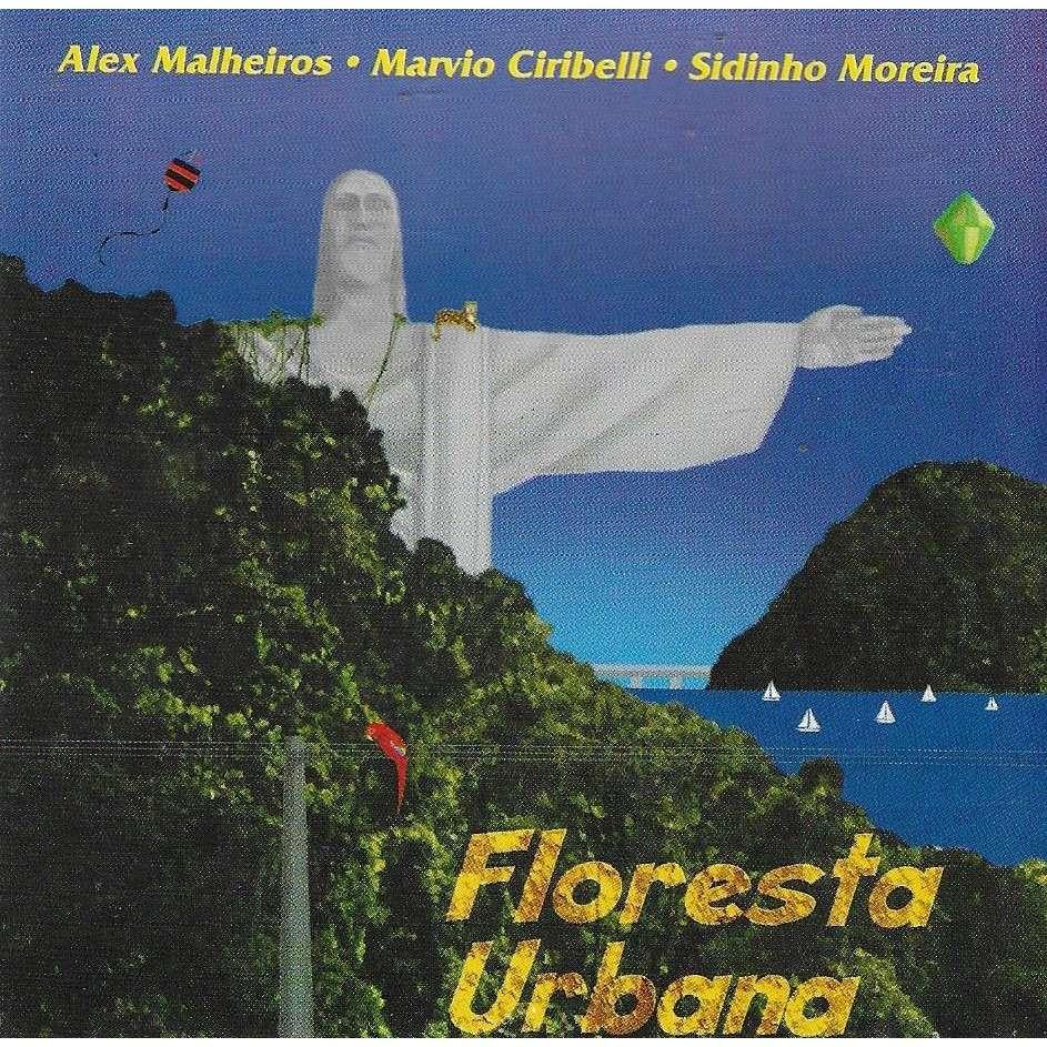 Marvio Ciribelli, Alex Malheiros & Sidinho Moreira Floresta urbana