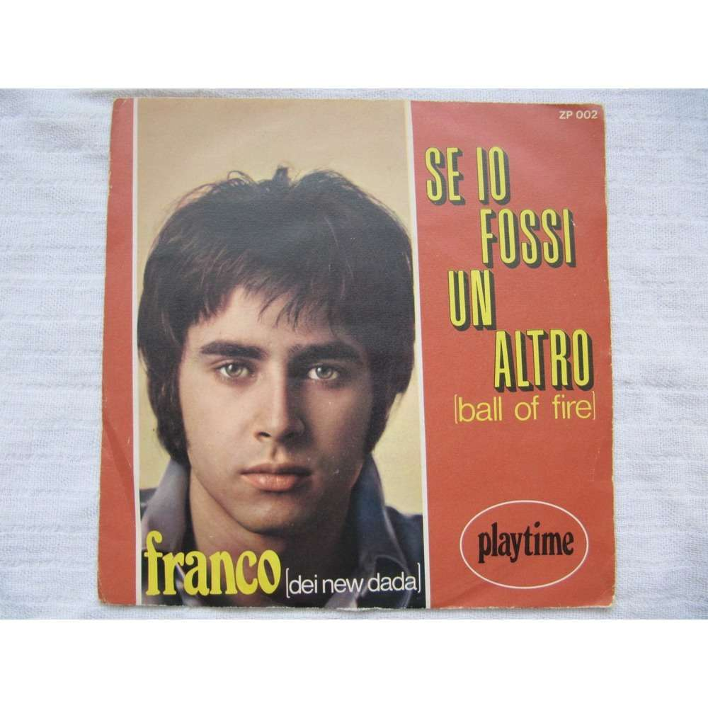 Franco (Dei New Dada) Se Io Fossi Un Altro (Ball Of Fire)