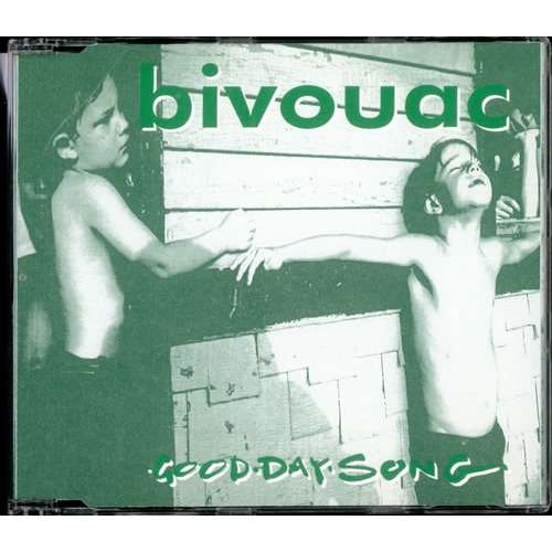 Bivouac Good Day Song