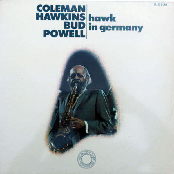 coleman hawkins & bud powell Hawk in germany
