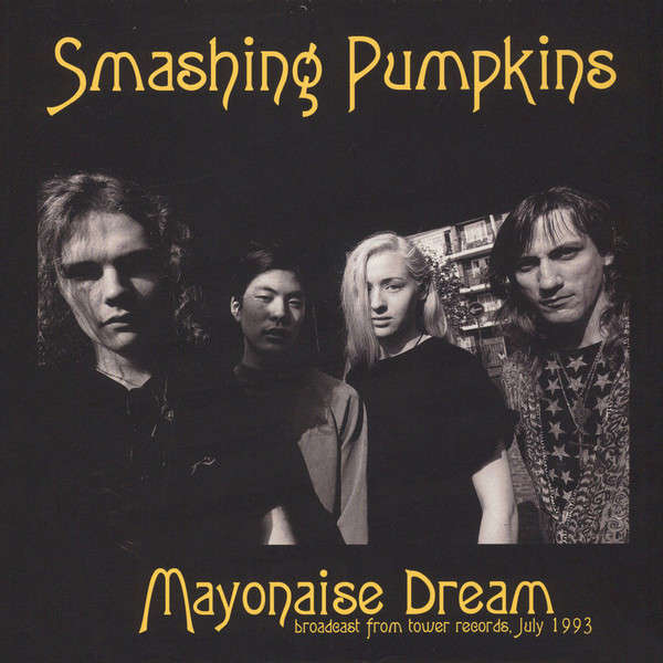 Smashing Pumpkins Mayonaise Dream - Broadcast From Tower Records, July 1993 (lp)