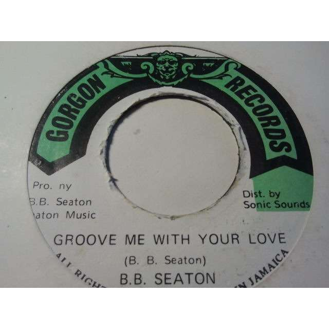 B.B. Seaton Groove Me With Your Love / Version ORIG.