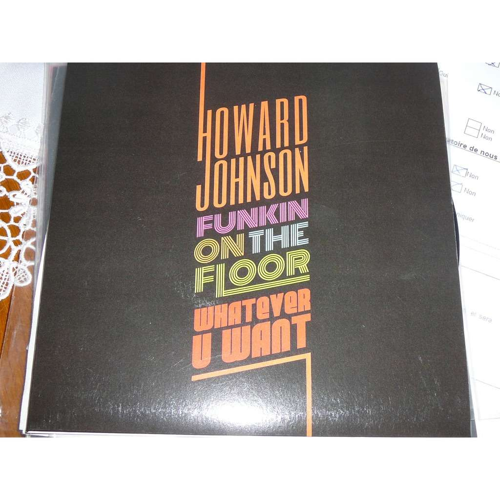 Howard Johnson Funkin On The Floor / Whatever U Want