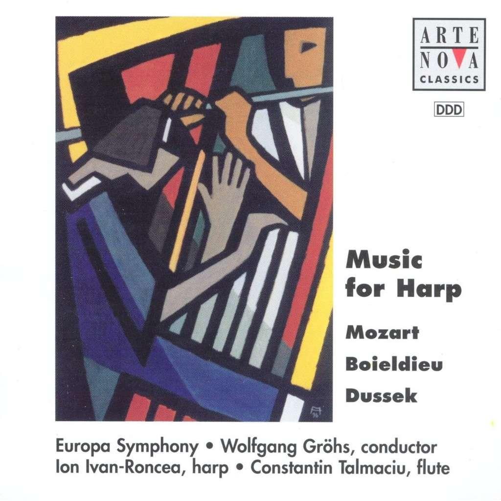 Mozart / Boieldieu / Dussek Music for Harp / Ion Ivan Roncea, Constantin Talmaciu, Europa Symphony, Wolfgang Gröhs