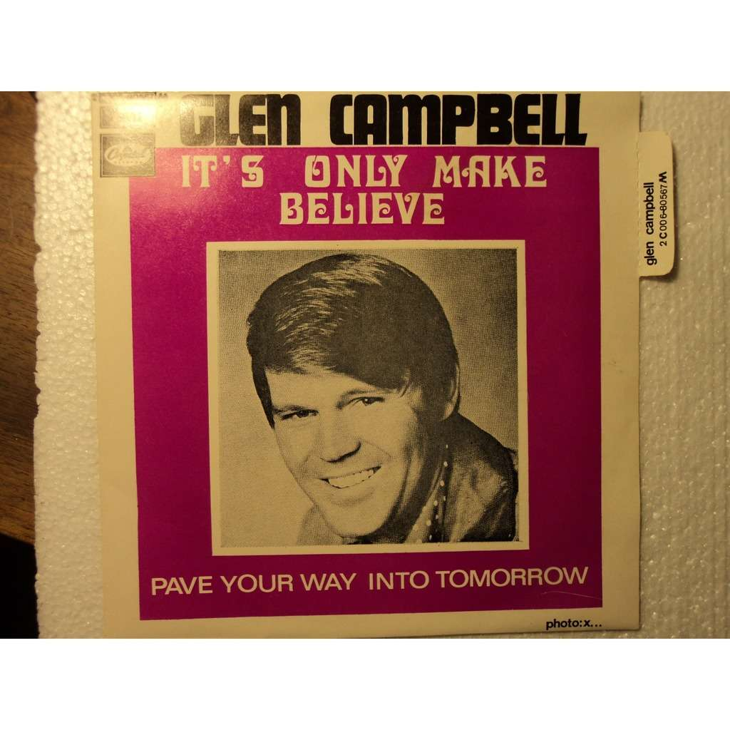 GLEN CAMPBELL it's only make believe - pave your way into tomorrow