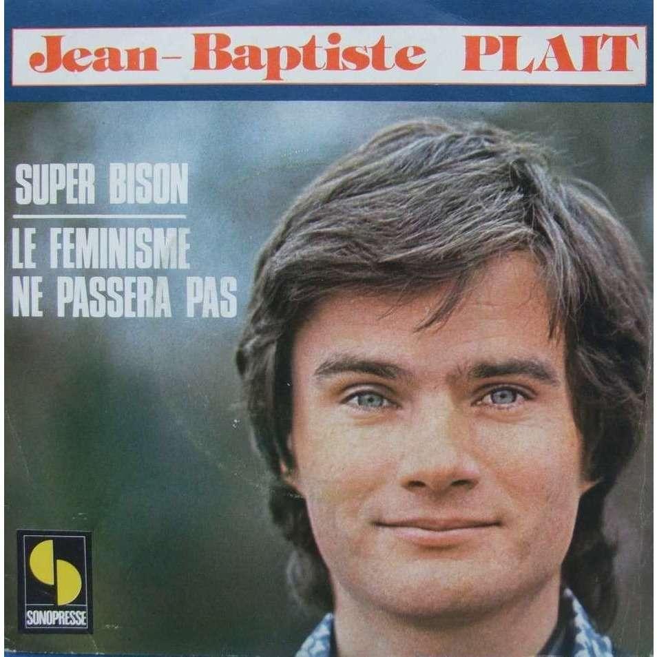 Jean Baptiste Plait Super Bison - Le feminisme ne passera pas