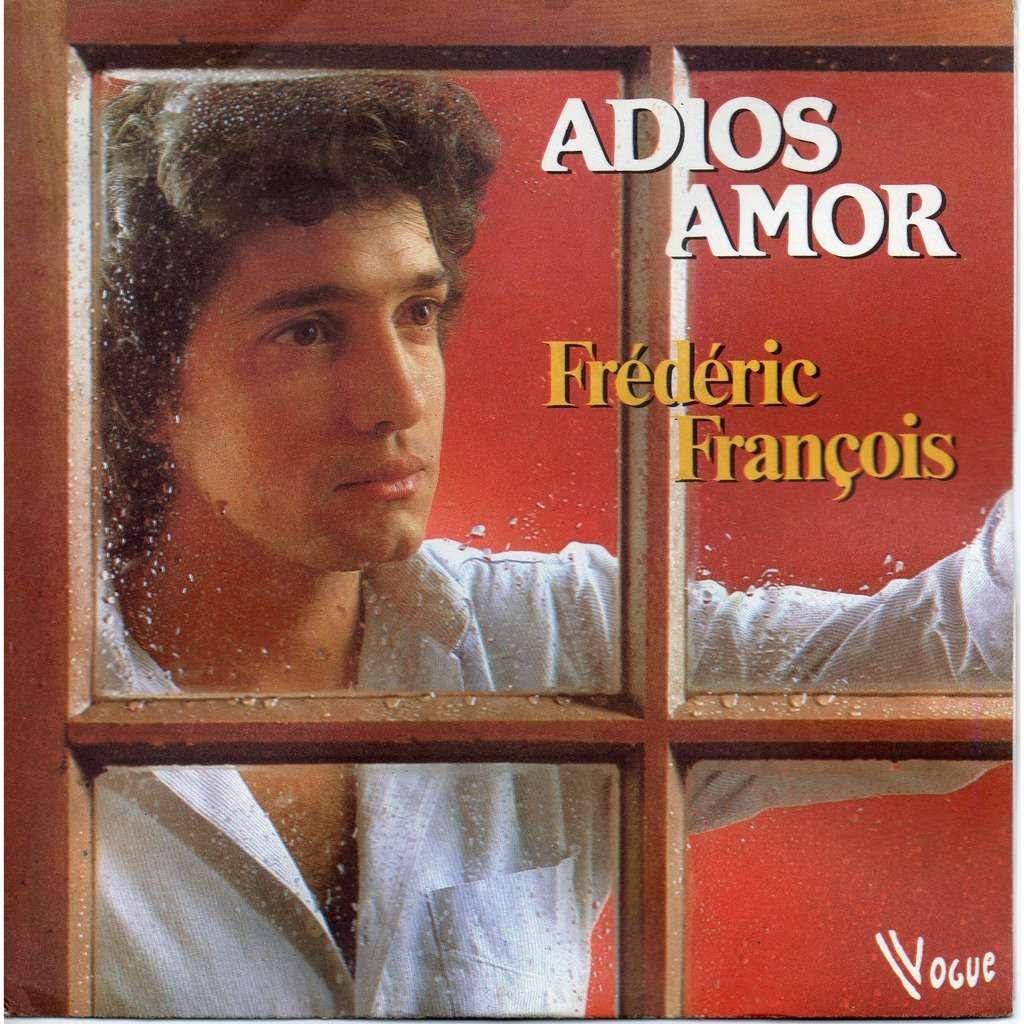 FREDERIC FRANCOIS Adios Amor - Nous Etions des Amis