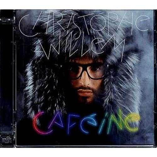 cafeine christophe willem