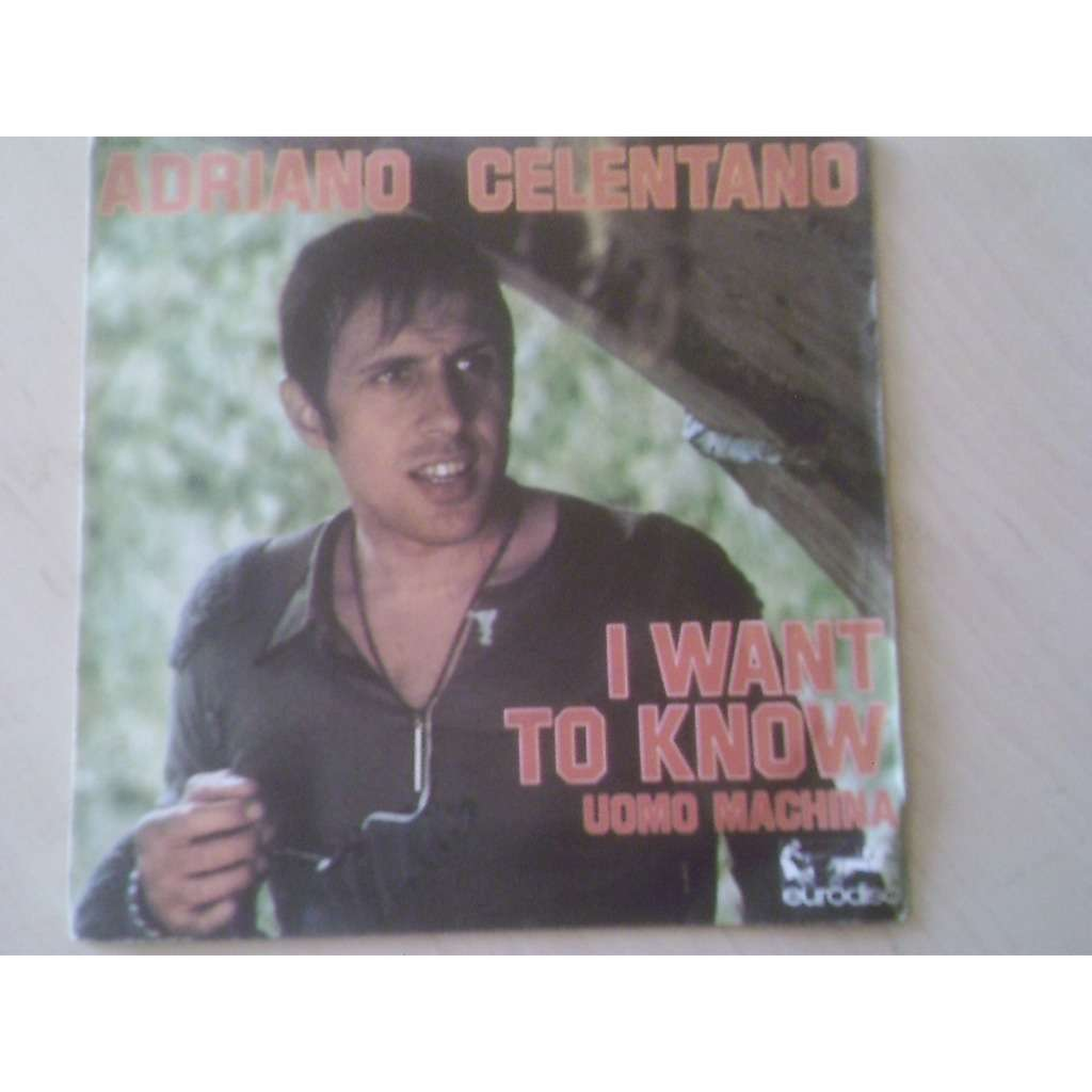 adriano celentano i want to know / uomo machine