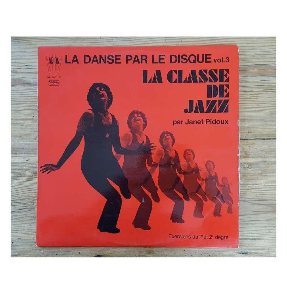 JANET PIDOUX LA DANSE PAR LE DISQUE VOL.3 --- LA CLASSE DE JAZZ
