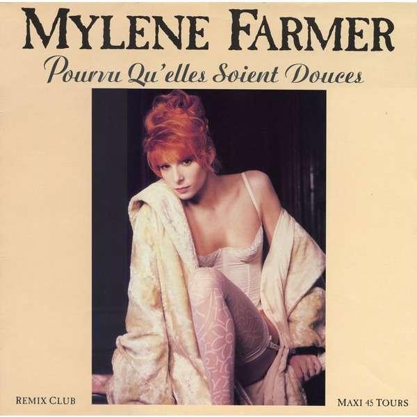 Mylène Farmer Pourvu Qu'elles Soient Douces x2 / Puisque...