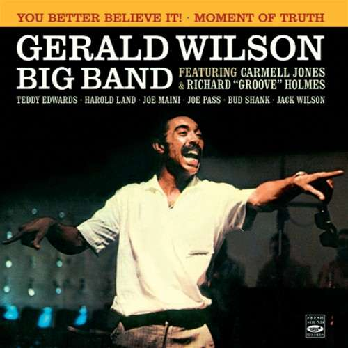 Gerald Wilson You Better Believe It + Moment Of Truth