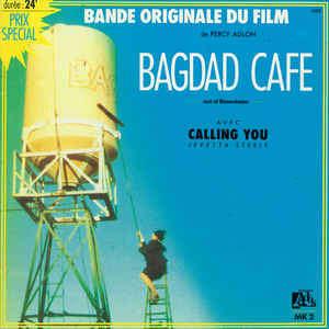 BAGDAD CAFE ° BANDE ORIGINALE DU FILM BAGAD CAFE BOF ° AVEC CALLING YOU JEVETTA STEELE