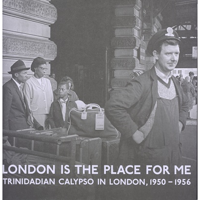 London Is The Place For Me (various) Vol.1 Trinidadian Calypso in London 1950-1956