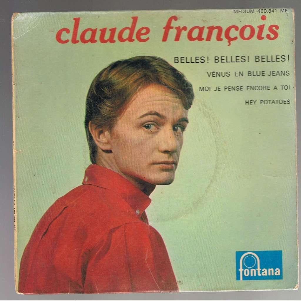 CLAUDE FRANCOIS BELLES!BELLES!BELLES!/MOI JE PENSE ENCORE A TOI/ VENUS EN BLUE-JEANS/HEY POTATOES -avec languette-