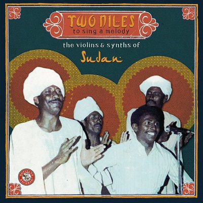 Two Niles to Sing a Melody (various) The Violins & Synths of Sudan