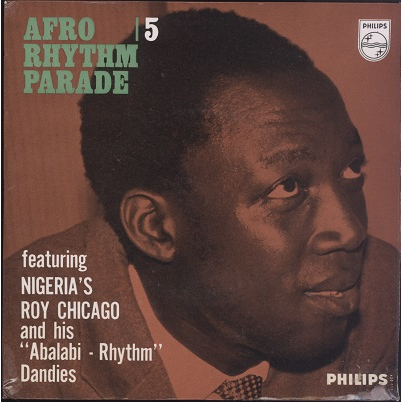 Roy Chicago and his Abalabi-Rhythm Dandies Afro Rhythm Parade 5