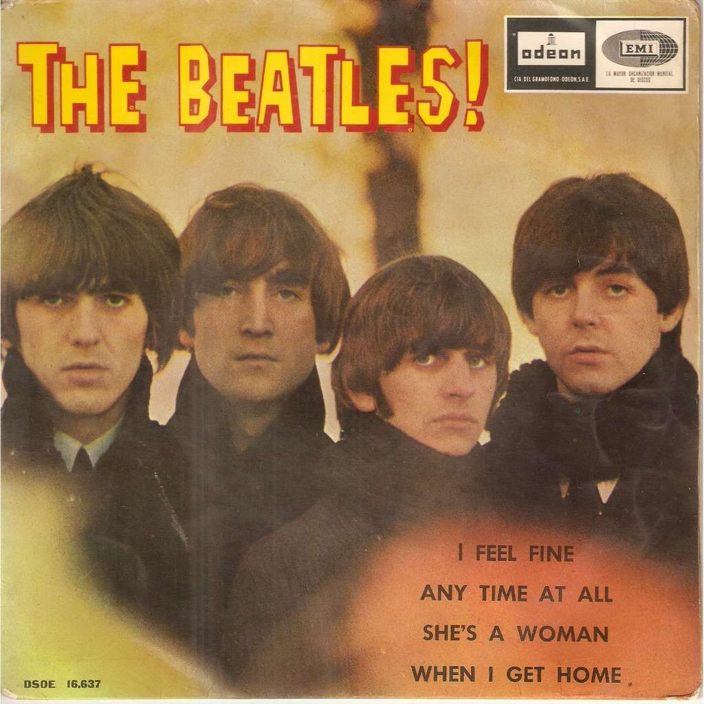 BEATLES I FEEL FINE / ANY TIME AT ALL / SHE'S A WOMAN / WHEN I GET HOME