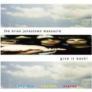 Brian Jonestown Massacre Give it Back!