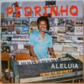 PEDRINHO - Aleluia - LP