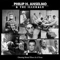 PHILIP H. ANSELMO & THE ILLEGALS - Choosing Mental Illness As A Virtue (lp) Ltd Edit Gatefold Sleeve -First pressing 700 copies -E.U - 33T