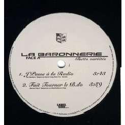 La baronnerie Ghetto variétés : ghetto variétés - j'passe à la radio - fait tourner le bdo - kik - un samedi soir