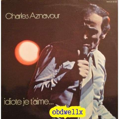 AZNAVOUR Charles Idiote, je t'aime - BIEM