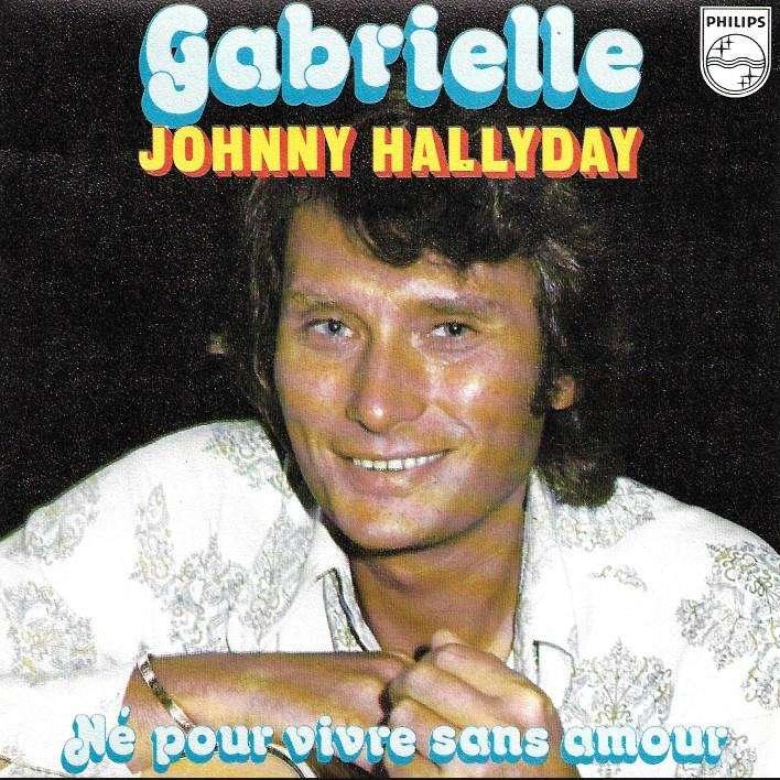 HALLYDAY JOHNNY gabrielle / né pour vivre sans amour
