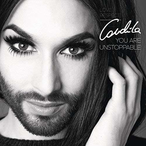 CONCHITA WURST YOU ARE UNSTOPPABLE