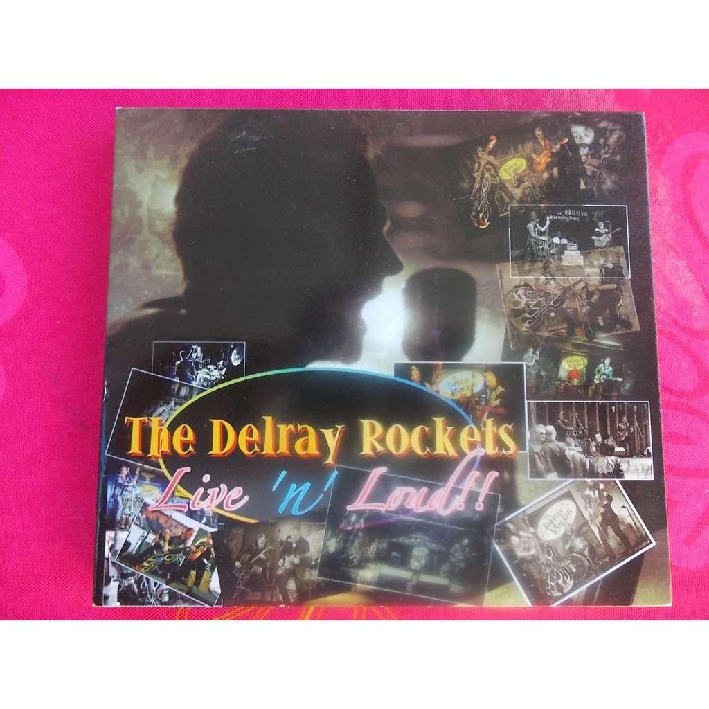 the delray rockets live'n'loud