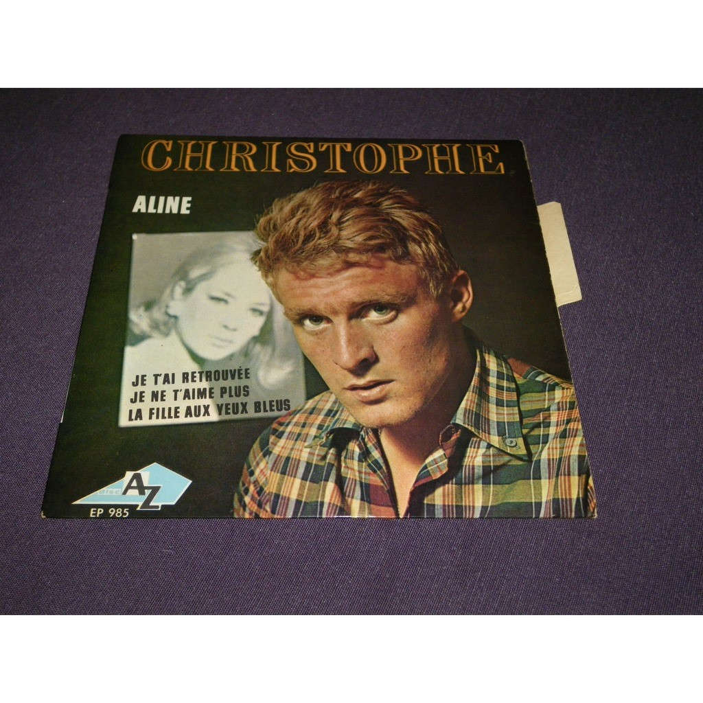 christophe Aline / je t'ai retrouve / je ne t'aime plus / la fille aux yeux bleus