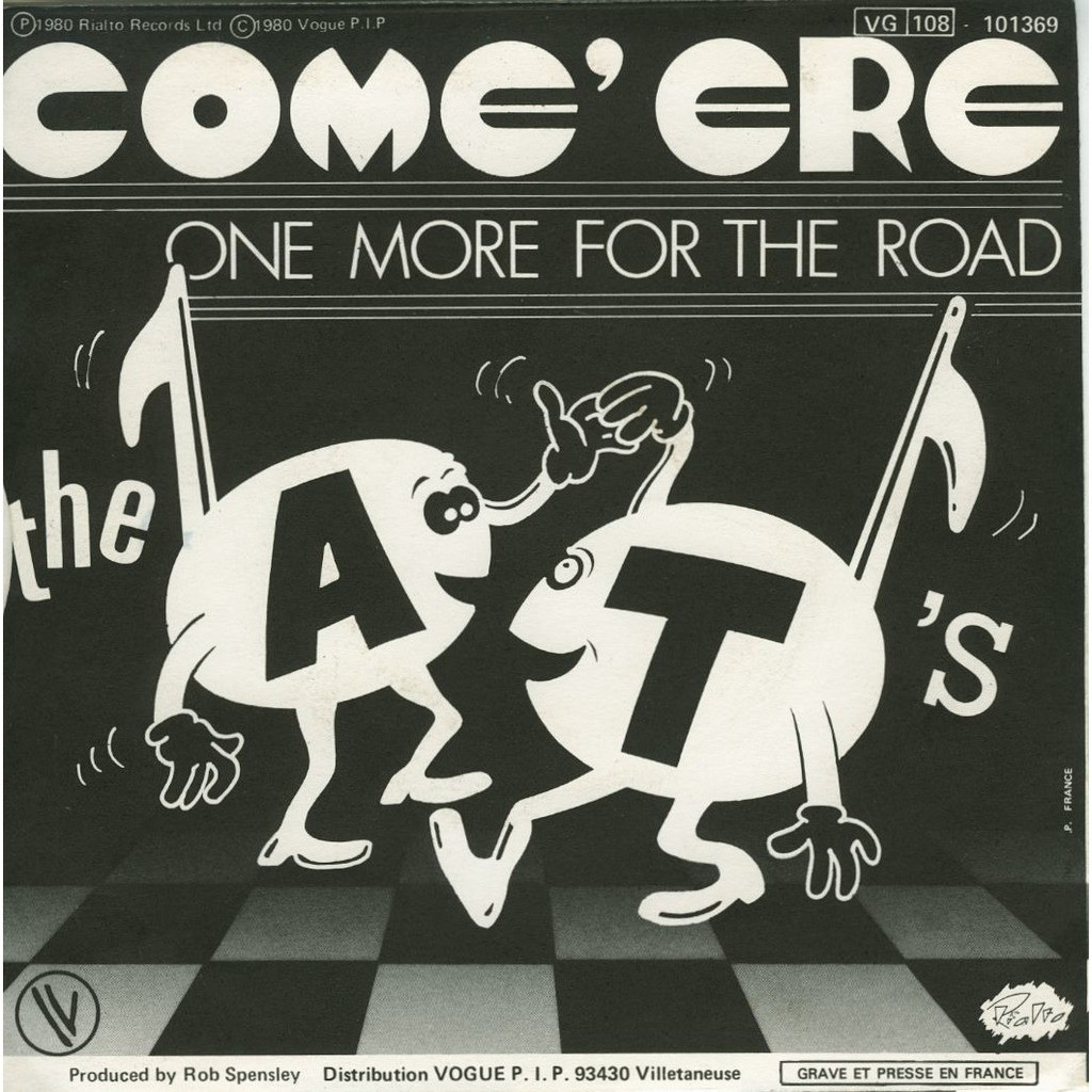 A T's (the) COME 'ERE - ONE MORE FOR THE ROAD