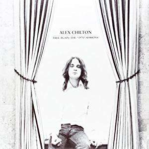 alex chilton Free Again:the 1970 Sessions