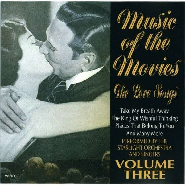 The Starlight Orchestra Music Of The Movies - The Love Songs - Volume Three