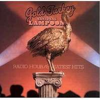 National Lampoon Gold Turkey Radio Hour / Greatest Hits