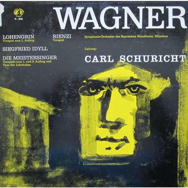Wagner - Carl Schuricht Siegfried-Idyll / Die Meistersinger / Lohengrin / Rienzi