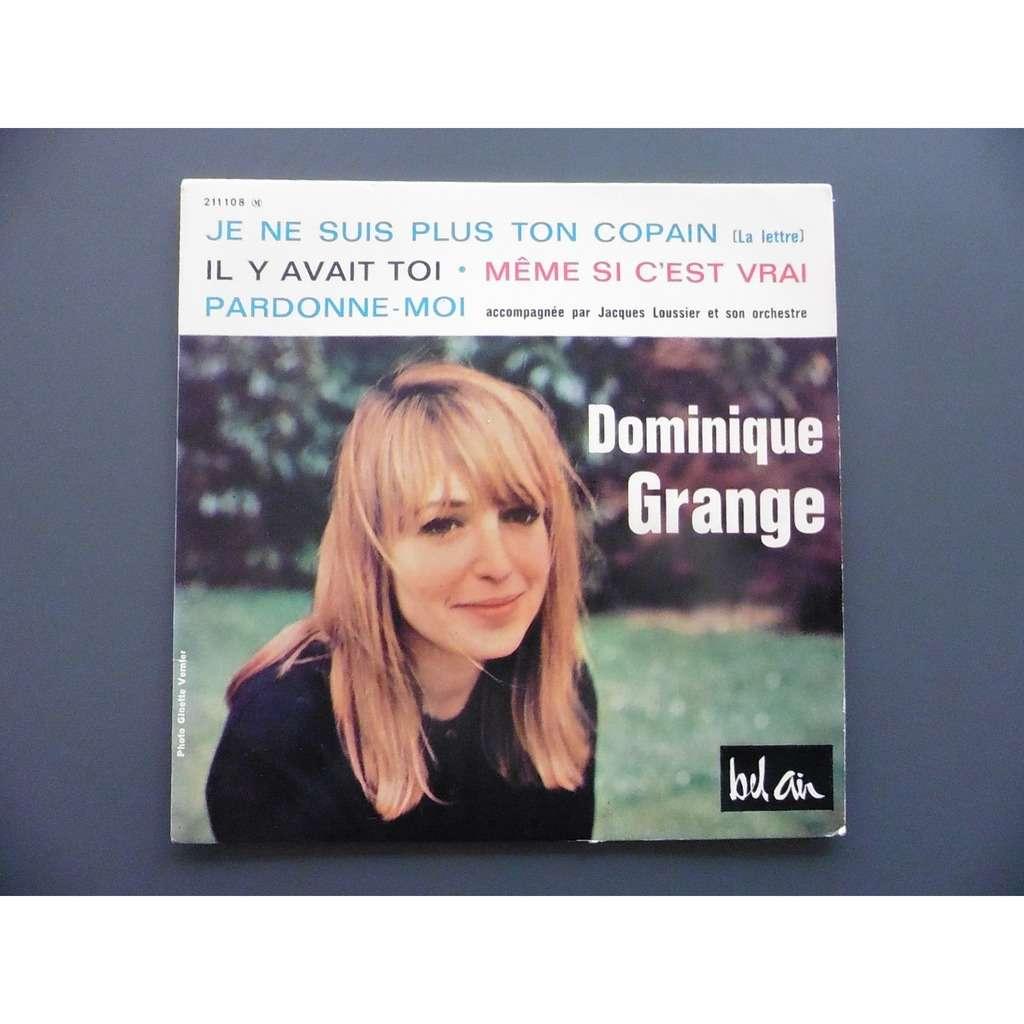 DOMINIQUE GRANGE / JACQUES LOUSSIER JE NE SUIS PLUS TON COPAIN + 3