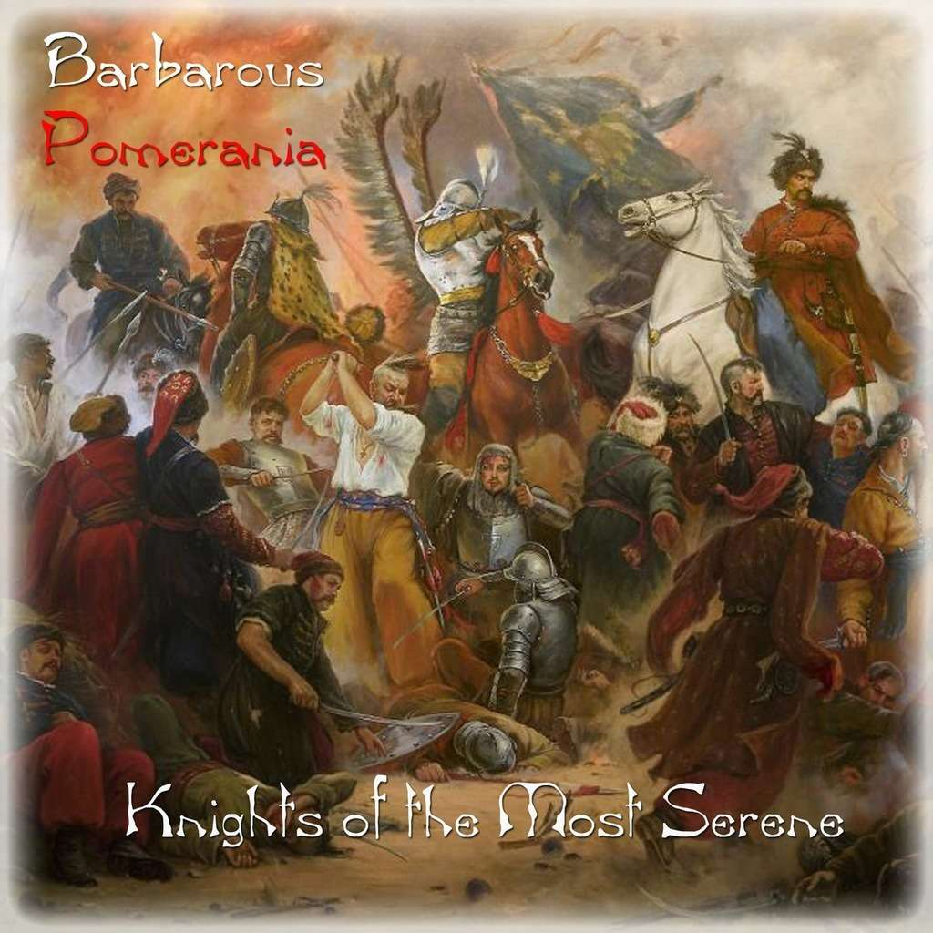 BARBAROUS POMERANIA Knights of the Most Serene