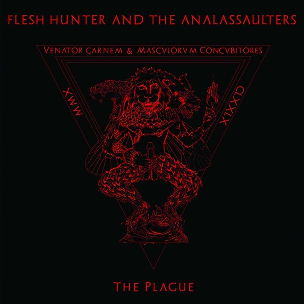 FLESH HUNTER AND THE ANALASSAULTERS The Plague