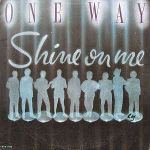 ONE WAY SHINE ON ME