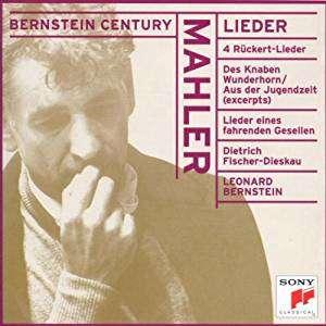 Gustav Mahler / Leonard Bernstein / Fischer-Dieska 4 Rückert Lieder - Lieder und Gesänge - Lieder eines fahrenden Gesellen