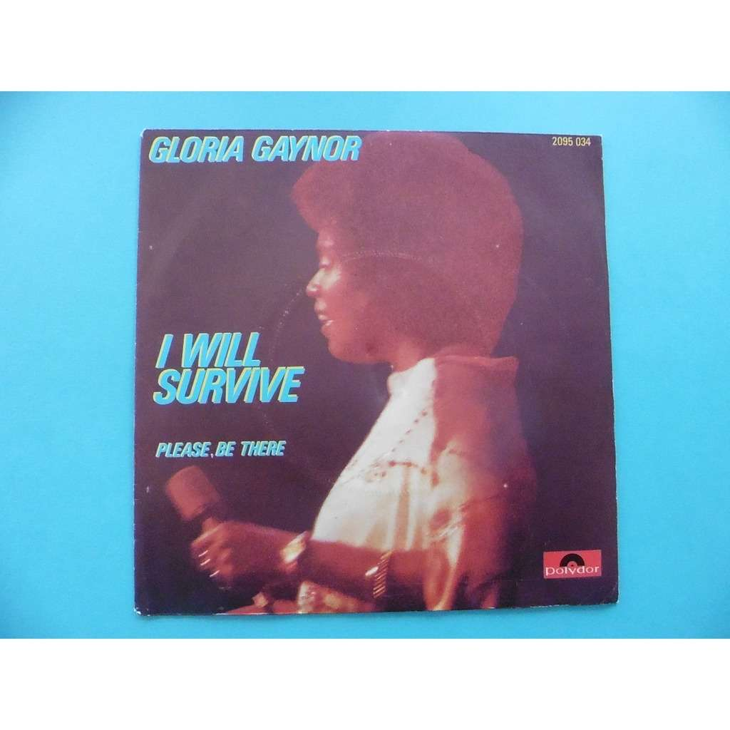 GLORIA GAYNOR I WILL SURVIVE / PLEASE , BE THERE