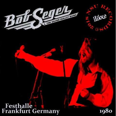 bob seger & the silver bullet band LIVE FRANKFURT GERMANY 1980 NOVEMBER 30TH LTD CD