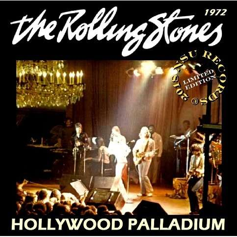 the rolling stones LIVE AT THE HOLLYWOOD PALLADIUM 1972 JUNE 6th LTD CD